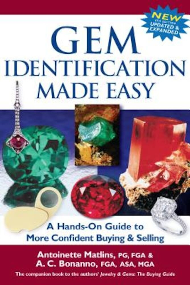 Gem Identification Made Easy: A Hands-On Guide to More Confident Buying & Selling (6th Edition), Hardcover
