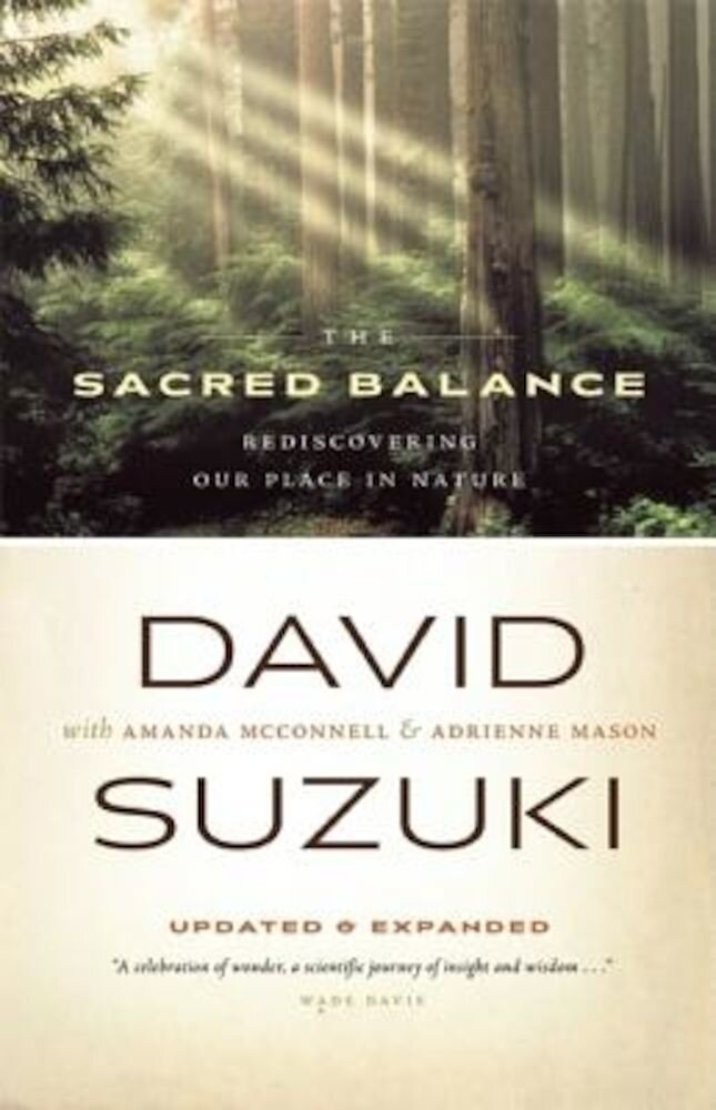 The Sacred Balance: Rediscovering Our Place in Nature, Paperback