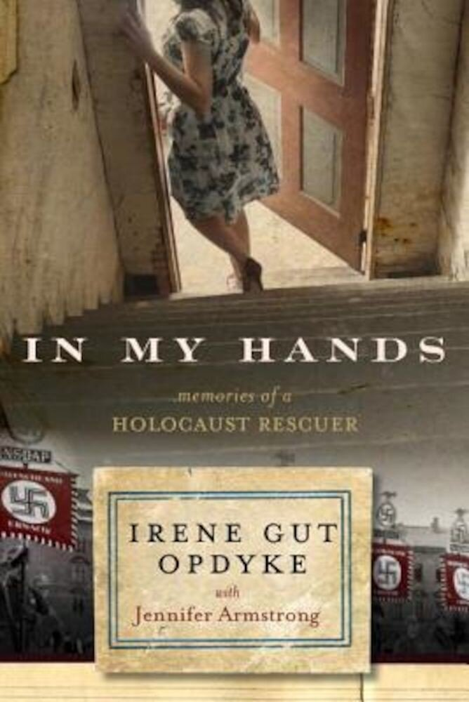 In My Hands: Memories of a Holocaust Rescuer, Paperback