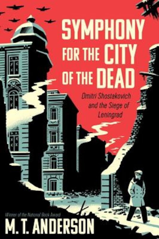 Symphony for the City of the Dead: Dmitri Shostakovich and the Siege of Leningrad, Paperback