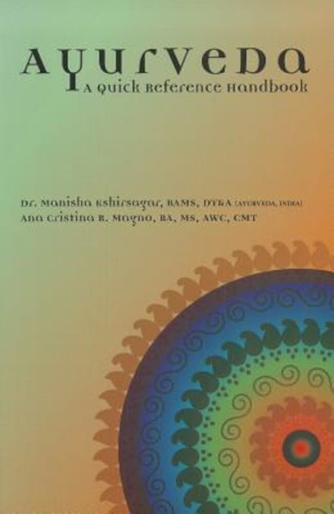 Ayurveda: A Quick Reference Handbook, Paperback