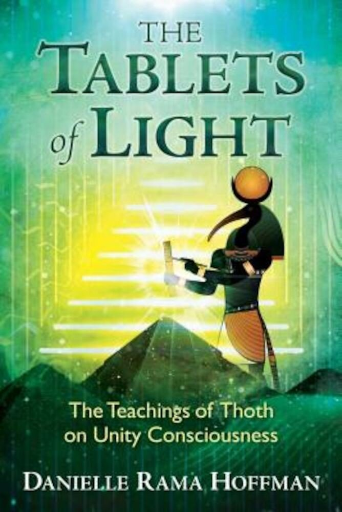 The Tablets of Light: The Teachings of Thoth on Unity Consciousness, Paperback