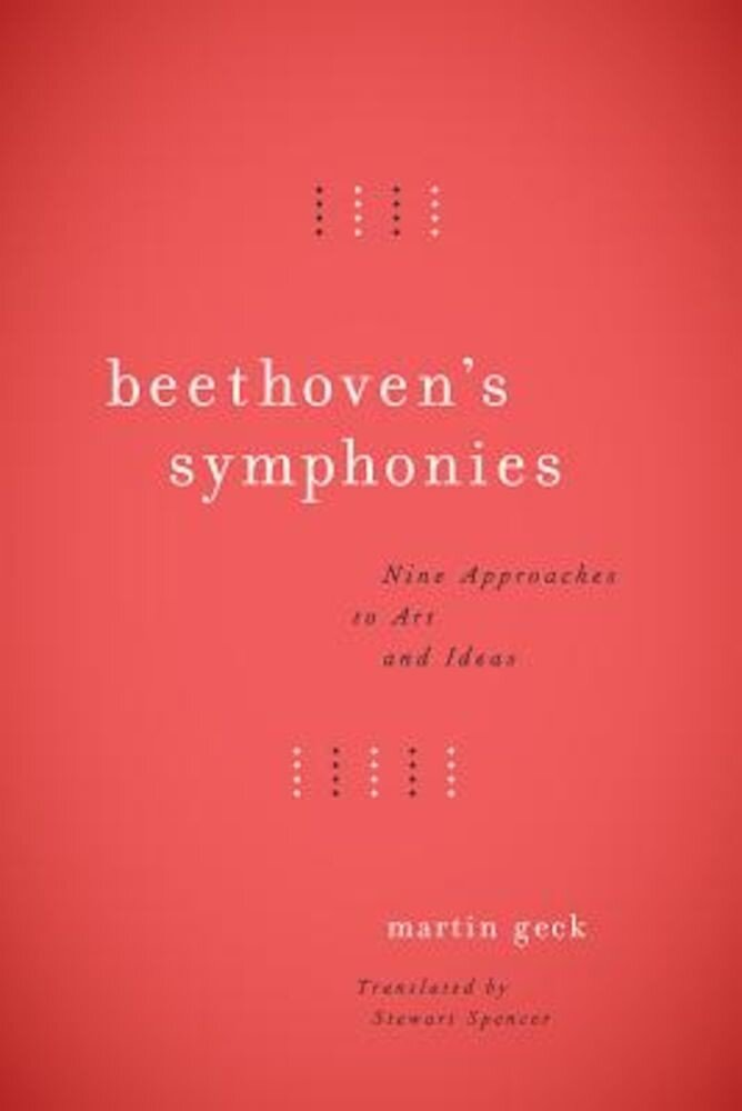 Beethoven's Symphonies: Nine Approaches to Art and Ideas, Hardcover