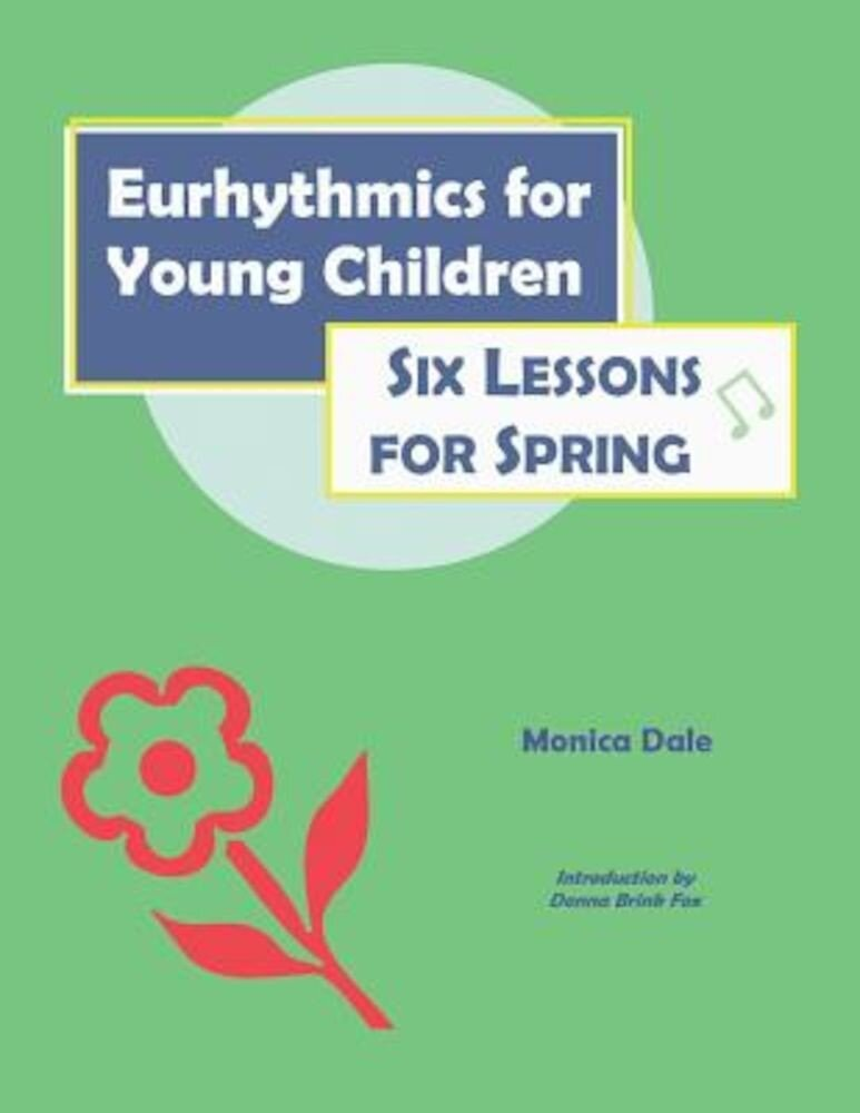 Eurhythmics for Young Children: Six Lessons for Spring, Paperback