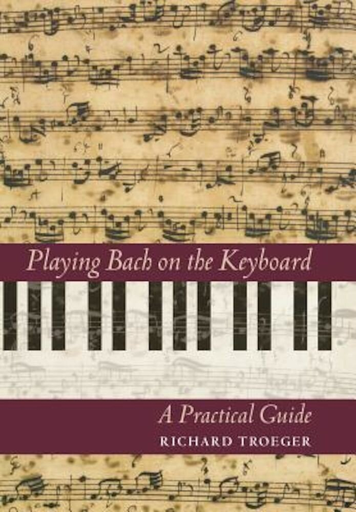 Playing Bach on the Keyboard: A Practical Guide, Hardcover