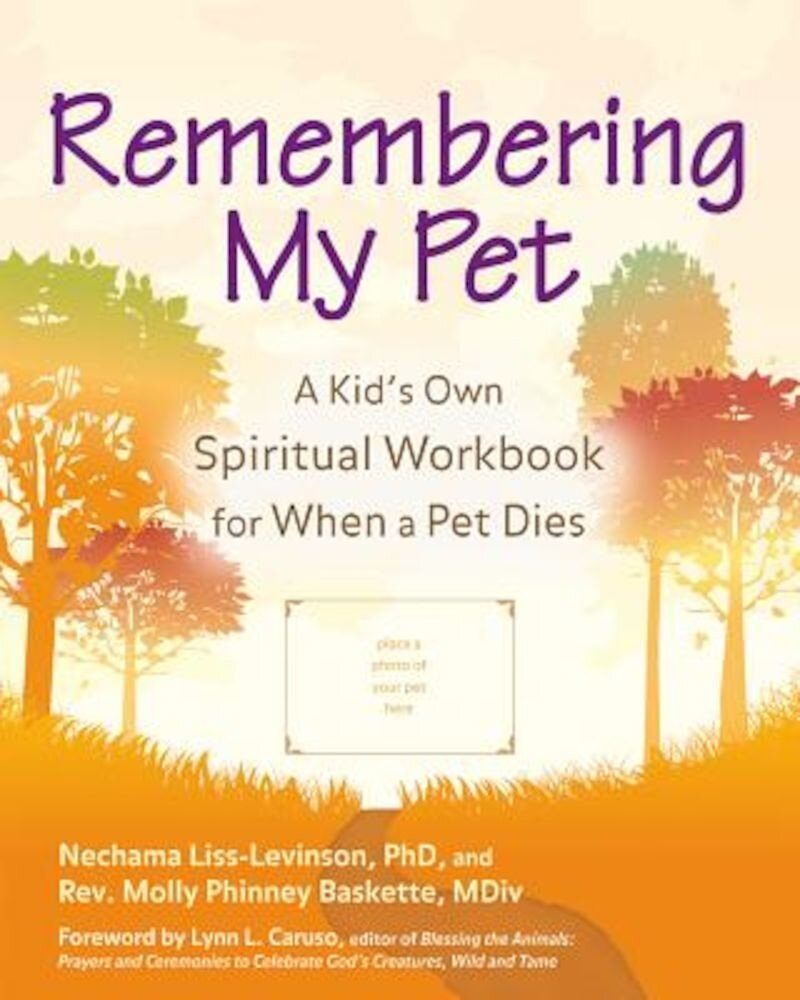 Remembering My Pet: A Kid's Own Spiritual Workbook for When a Pet Dies, Hardcover