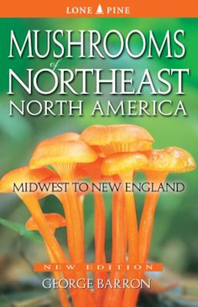 Mushrooms of Northeast North America: Midwest to New England, Paperback