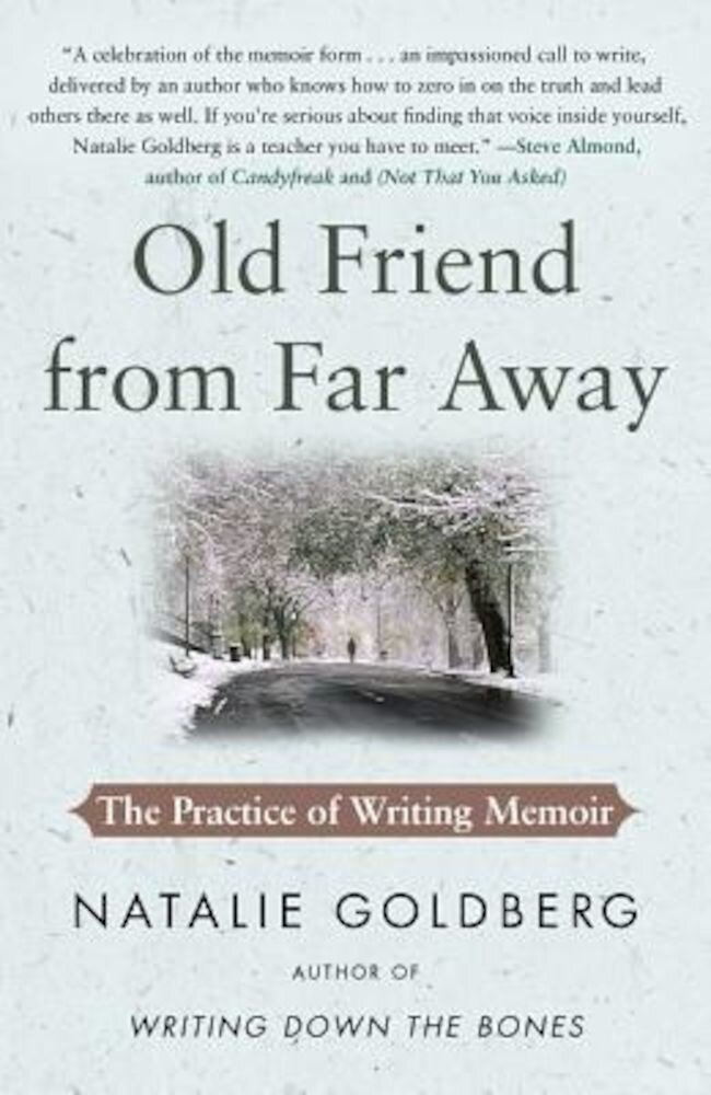 Old Friend from Far Away: The Practice of Writing Memoir, Paperback