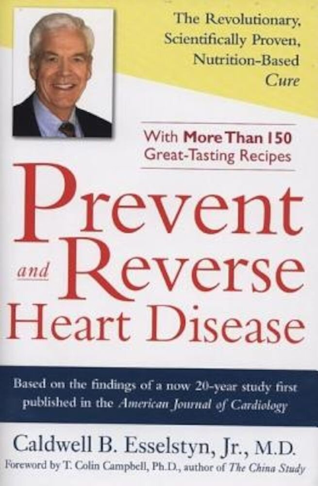 Prevent and Reverse Heart Disease: The Revolutionary, Scientifically Proven, Nutrition-Based Cure, Hardcover