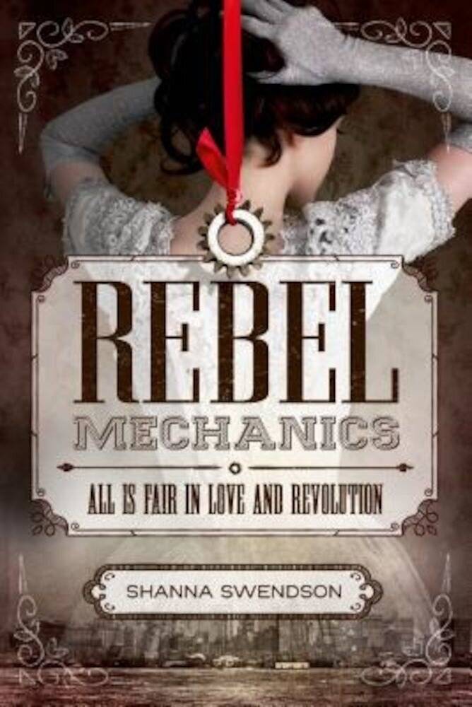 Rebel Mechanics: All Is Fair in Love and Revolution, Paperback