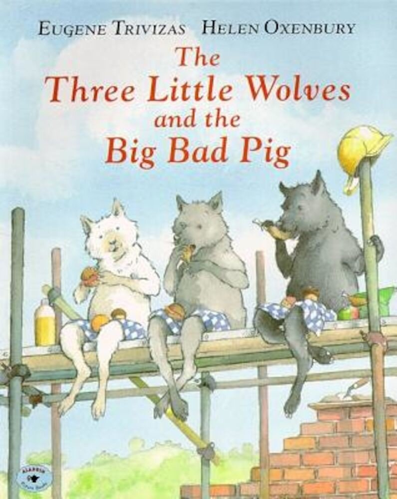 The Three Little Wolves and the Big Bad Pig, Paperback