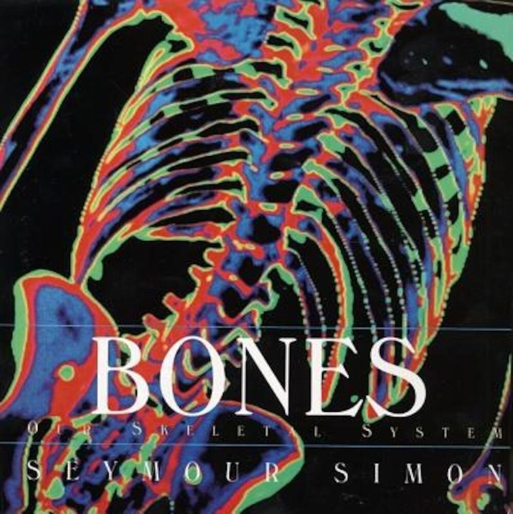 Bones: Our Skeletal System, Paperback