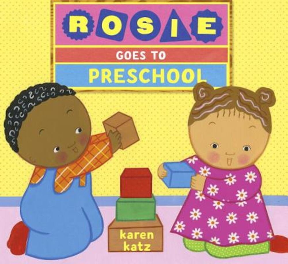 Rosie Goes to Preschool, Hardcover