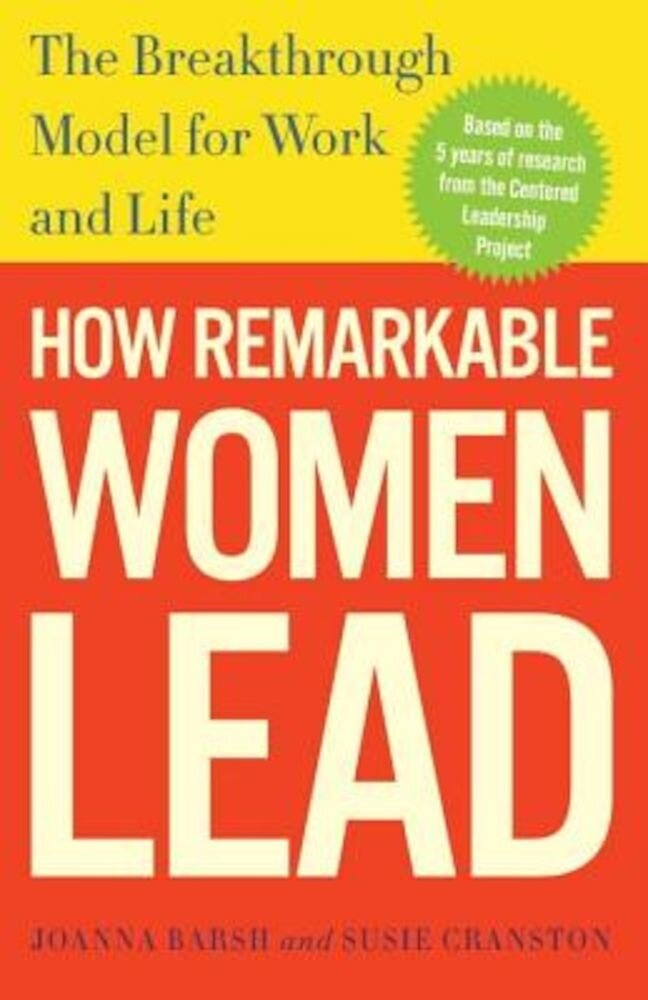 How Remarkable Women Lead: The Breakthrough Model for Work and Life, Paperback