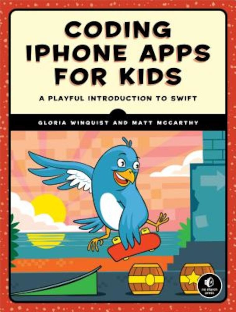 Coding iPhone Apps for Kids: A Playful Introduction to Swift, Paperback