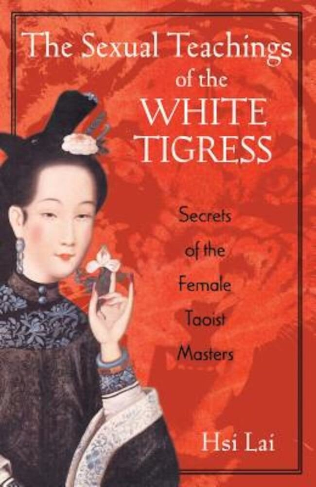 The Sexual Teachings of the White Tigress, Paperback
