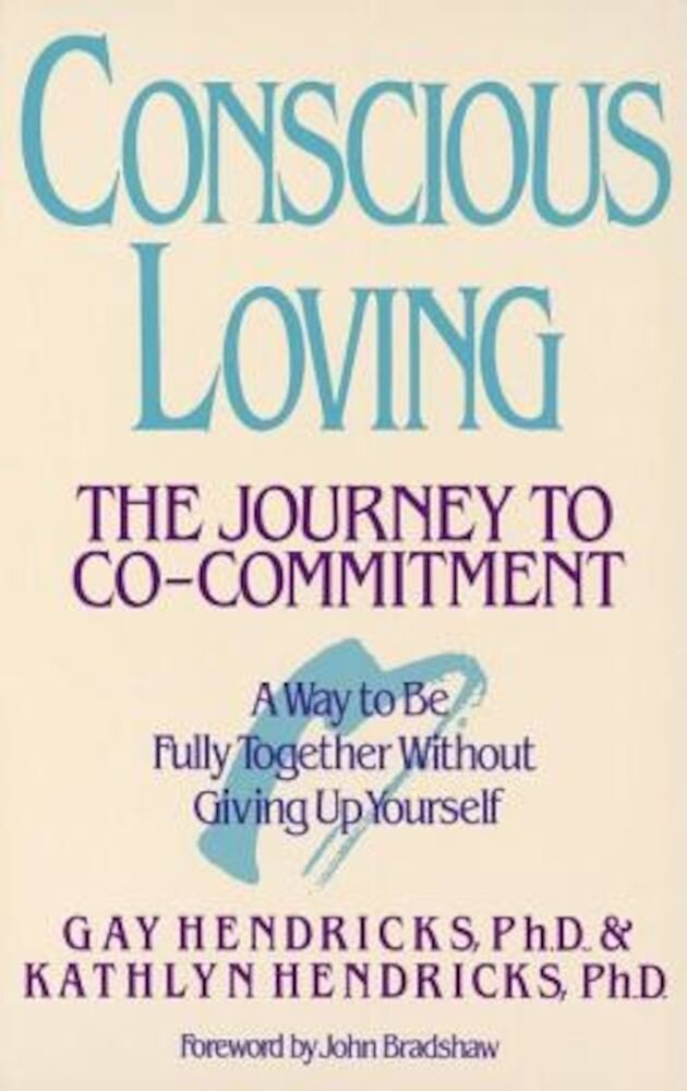 Conscious Loving: The Journey to Co-Committment, Paperback