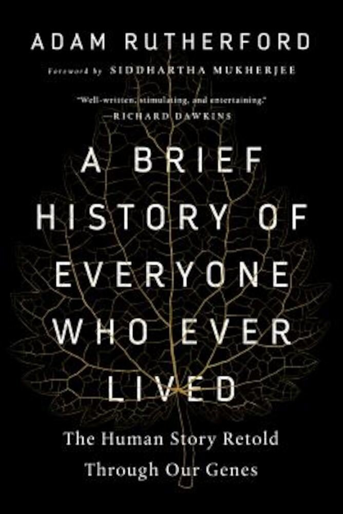A Brief History of Everyone Who Ever Lived: The Human Story Retold Through Our Genes, Hardcover