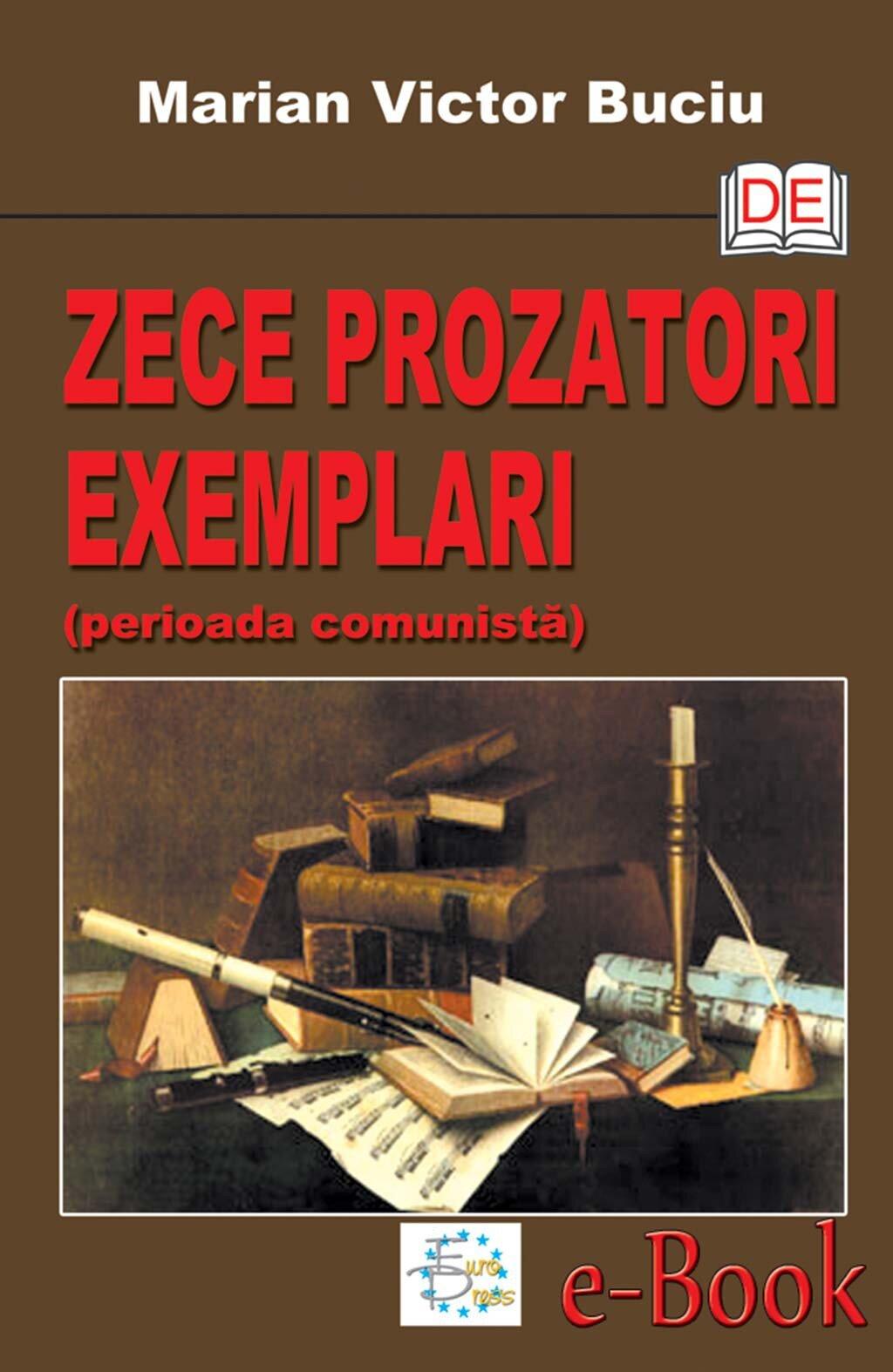 Zece prozatori exemplari (perioada comunista) (eBook)