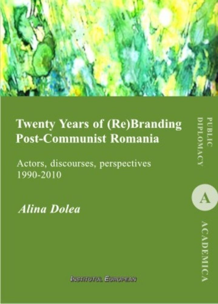 Coperta Carte Twenty Years of (Re)Branding Post-Communist Romania