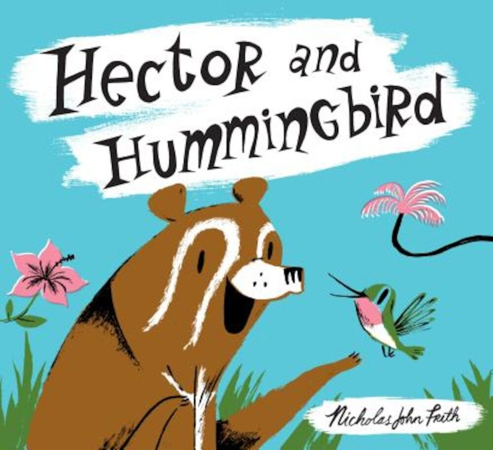Hector and Hummingbird, Hardcover