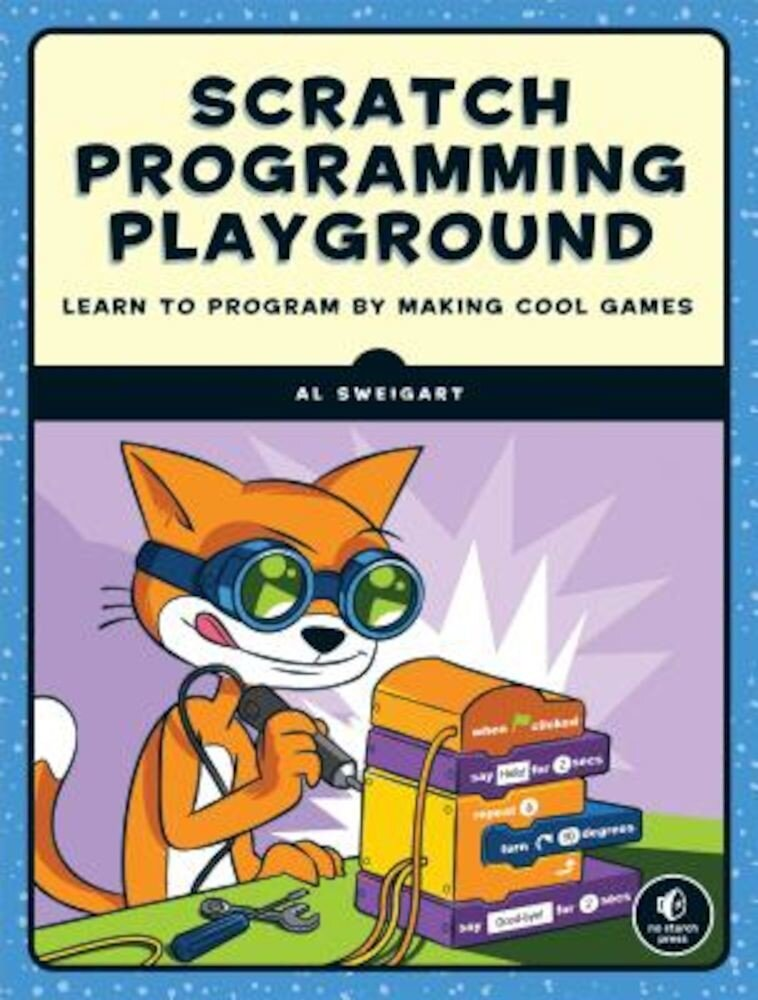Scratch Programming Playground: Learn to Program by Making Cool Games, Paperback