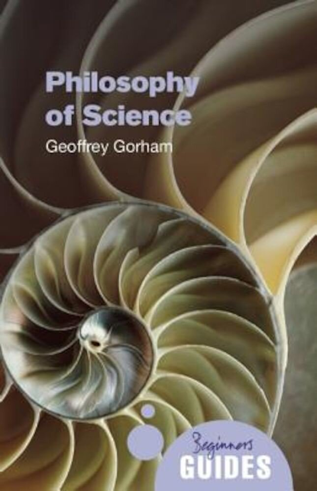 Philosophy of Science: A Beginner's Guide, Paperback