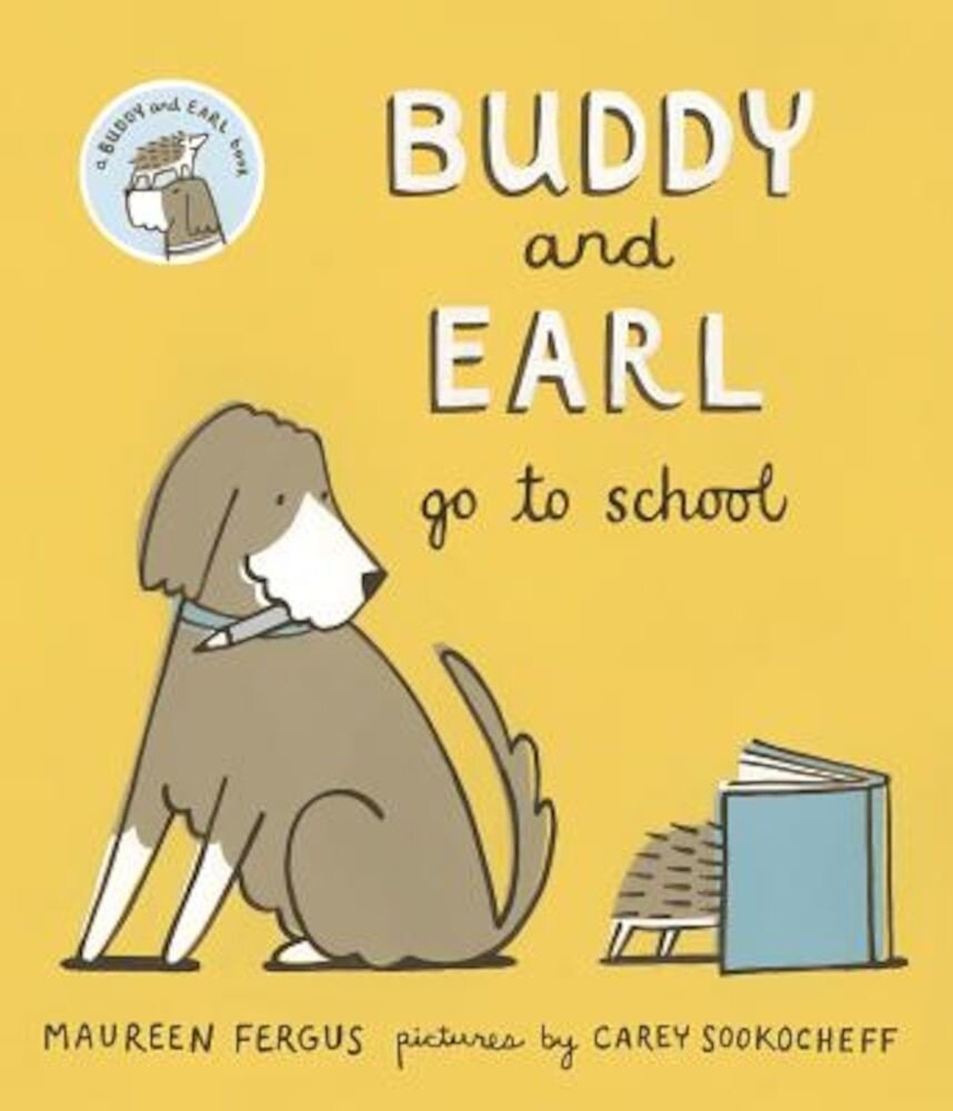 Buddy and Earl Go to School, Hardcover