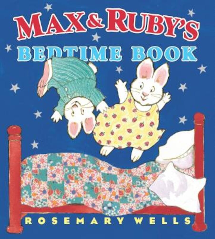 Max and Ruby's Bedtime Book, Hardcover