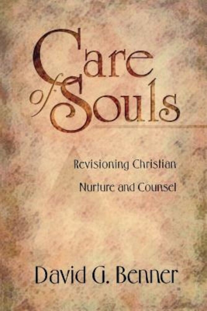 Care of Souls: Revisioning Christian Nurture and Counsel, Paperback