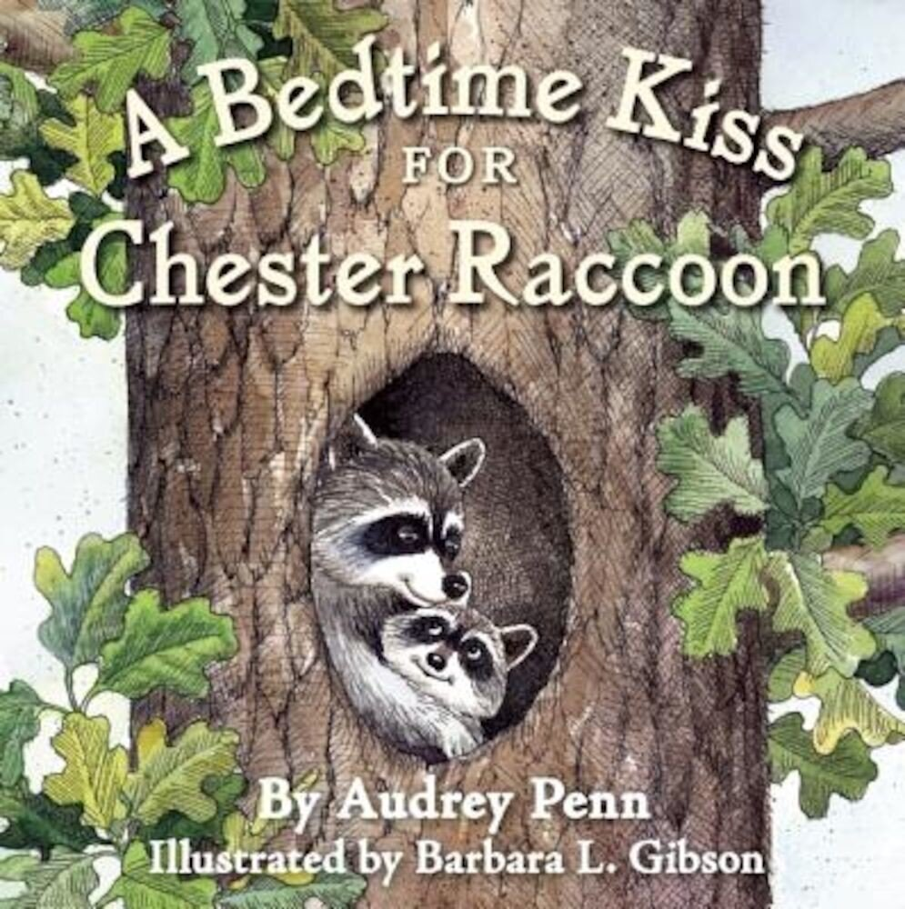 A Bedtime Kiss for Chester Raccoon, Hardcover