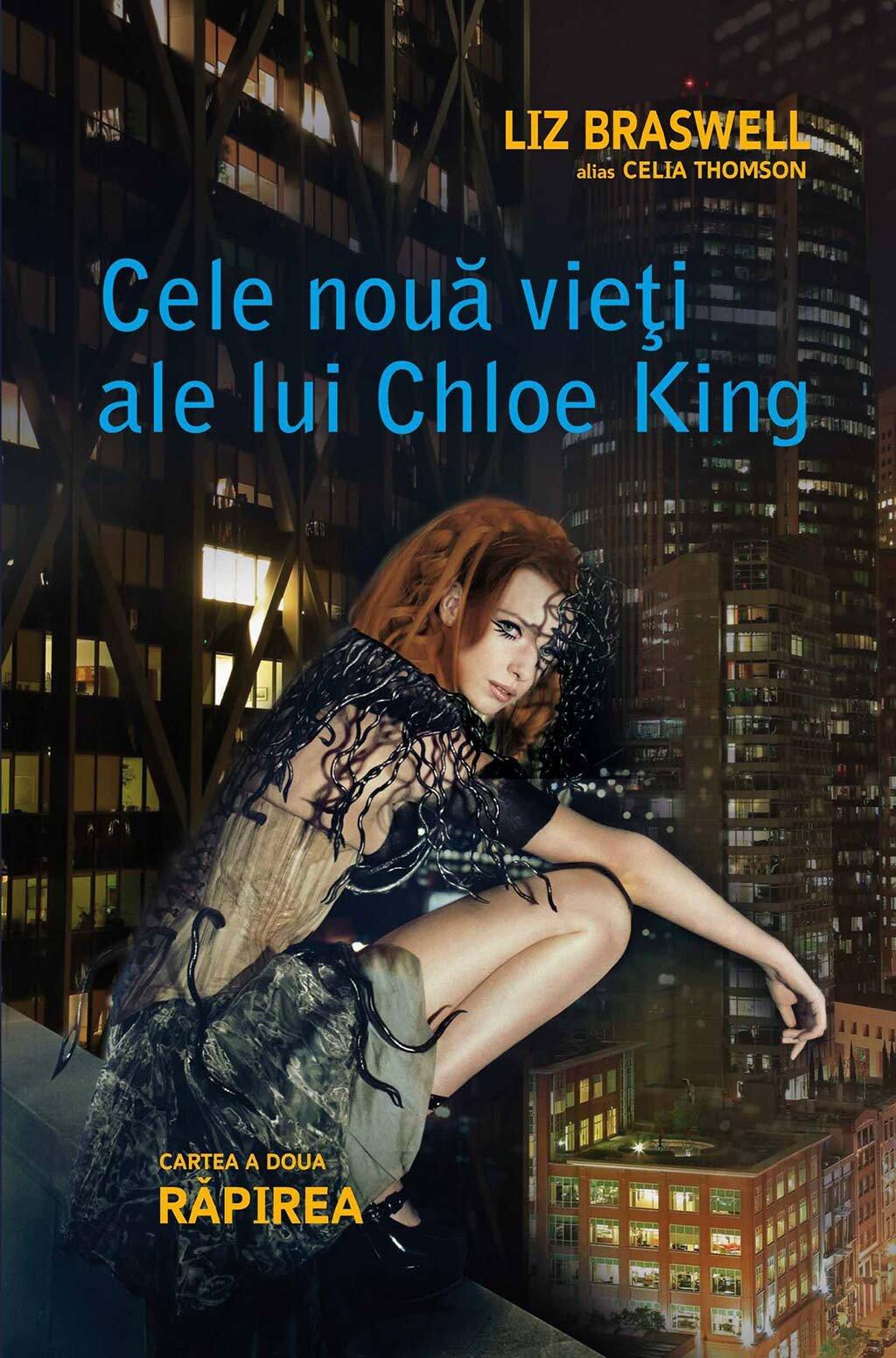 Cele noua vieti ale lui Chloe King. Cartea a doua - Rapirea (eBook)