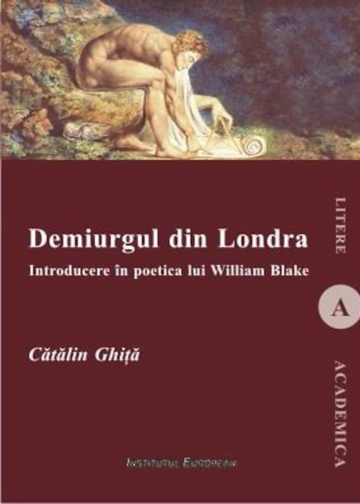 Demiurgul din Londra. Introducere in poetica lui William Blake