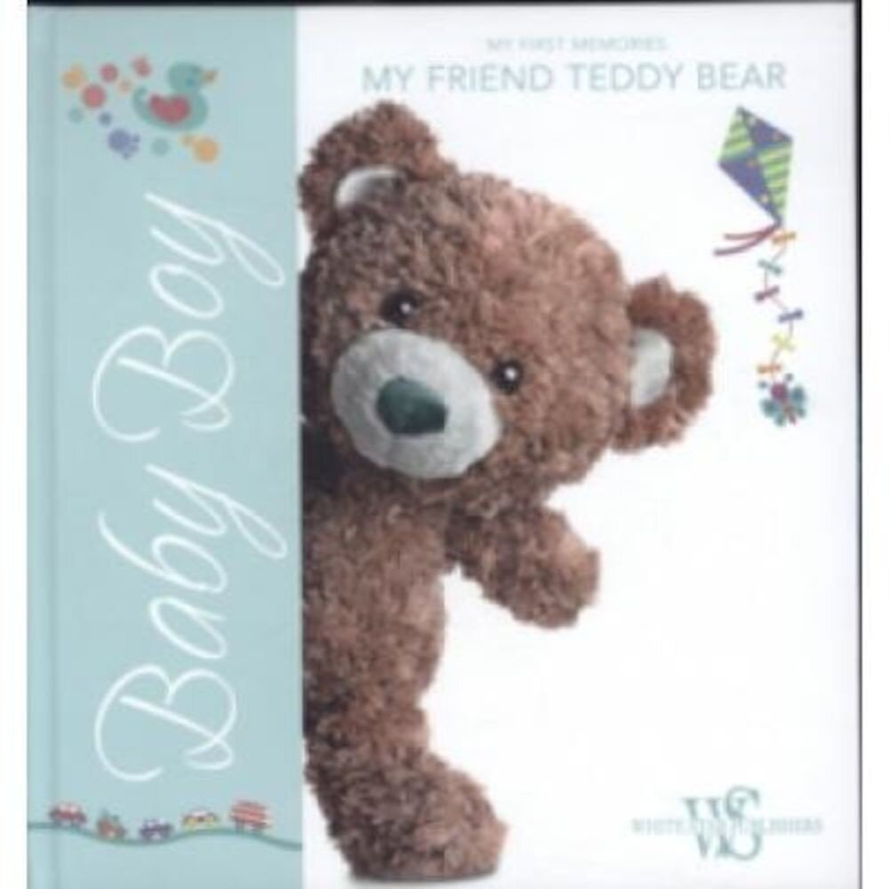 Baby Boy, My First Memories: My Friend Teddy Bear