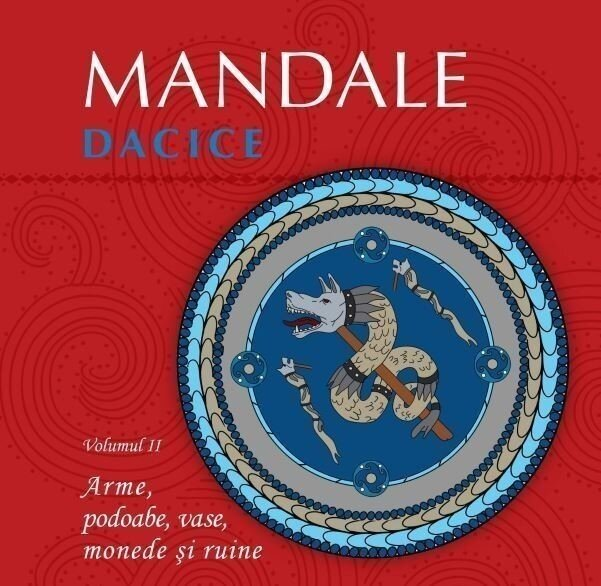 Mandale dacice. Vol. II
