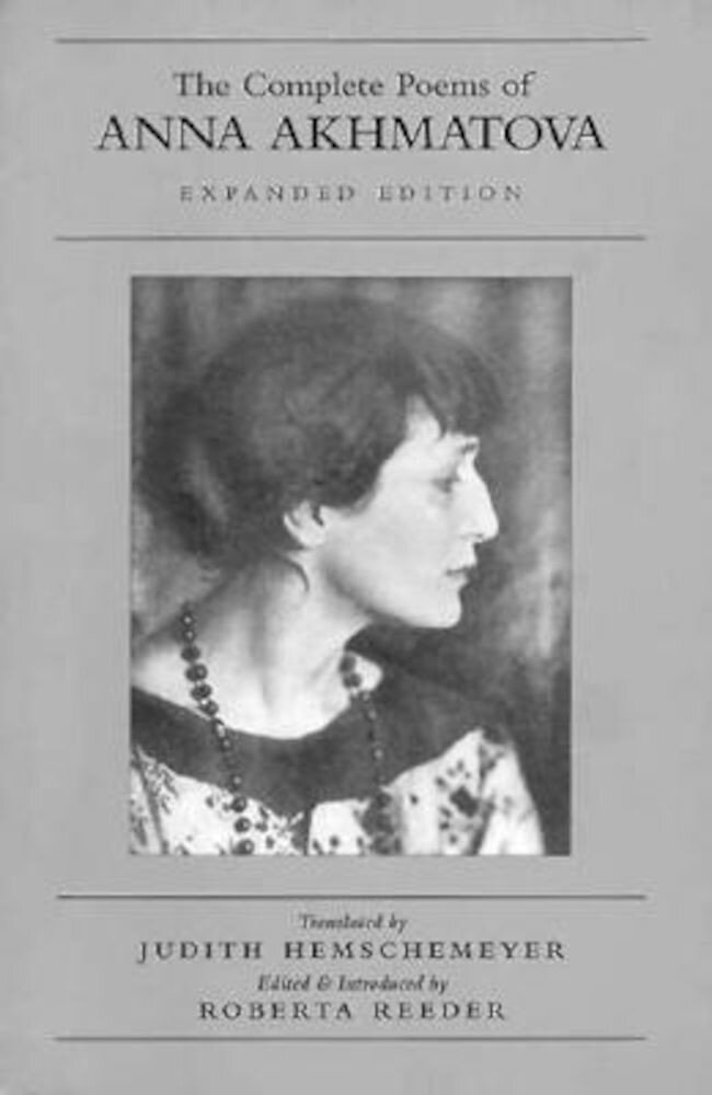 The Complete Poems of Anna Akhmatova, Paperback