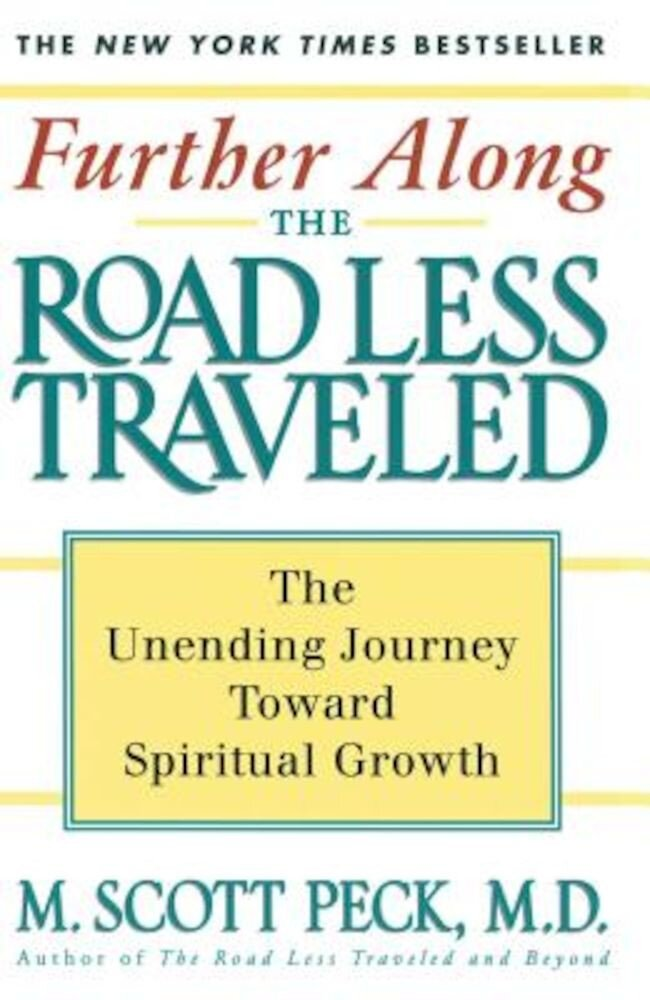 Further Along the Road Less Traveled: The Unending Journey Towards Spiritual Growth, Paperback