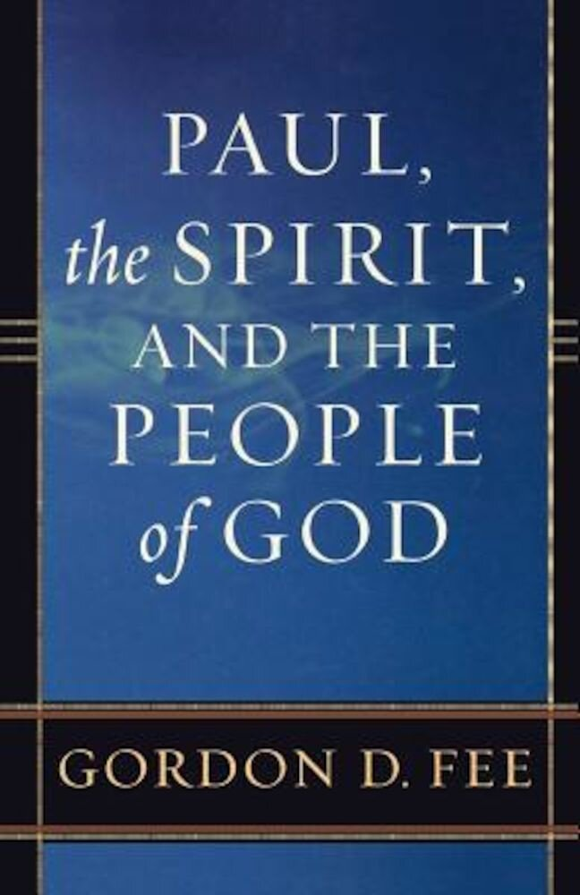 Paul, the Spirit, and the People of God, Paperback