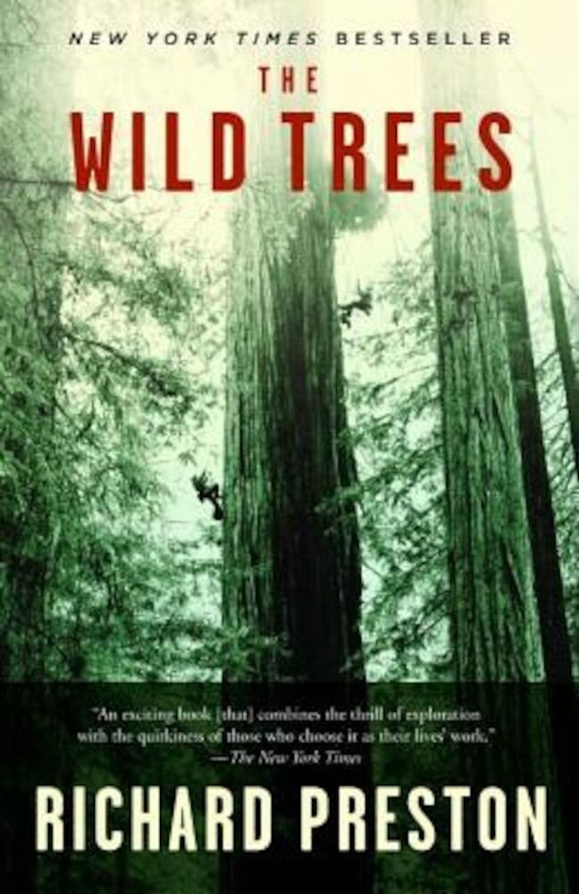 The Wild Trees: A Story of Passion and Daring, Paperback