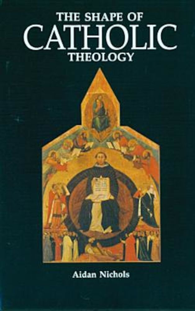 The Shape of Catholic Theology: An Introduction to Its Sources, Principles, and History, Paperback