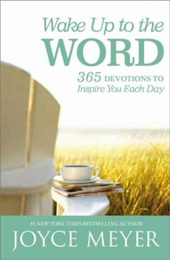 Wake Up to the Word: 365 Devotions to Inspire You Each Day, Hardcover