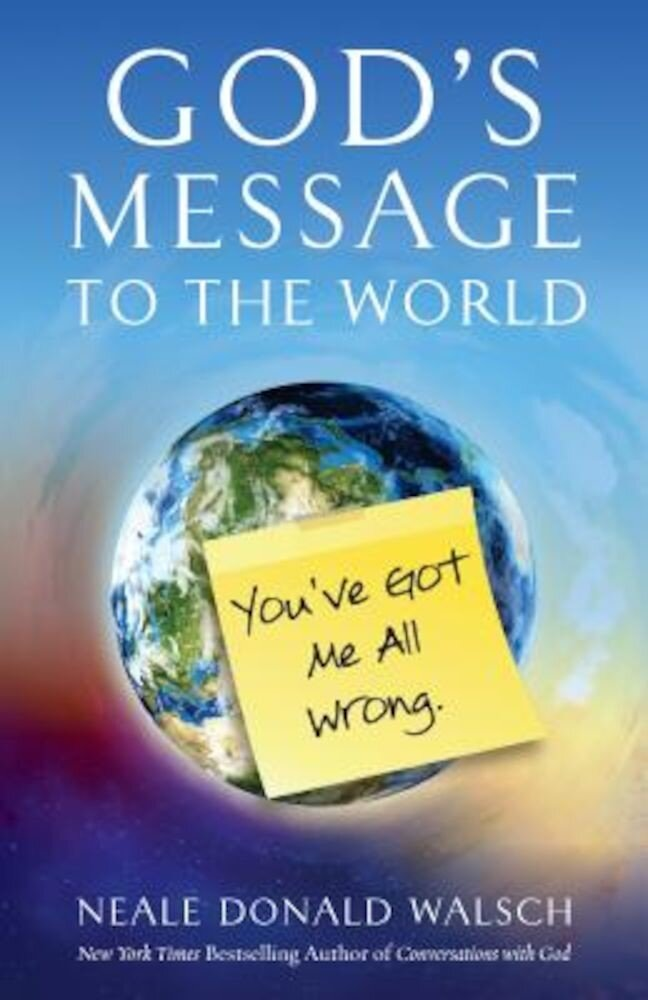 God's Message to the World: You've Got Me All Wrong, Paperback