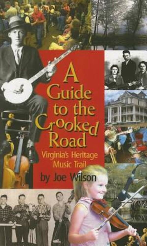 A Guide to the Crooked Road: Virginia's Heritage Music Trail [With CD (Audio)], Paperback