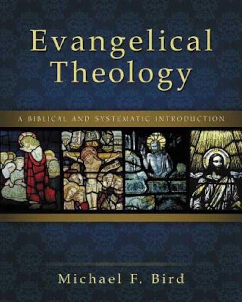 Evangelical Theology: A Biblical and Systematic Introduction, Hardcover