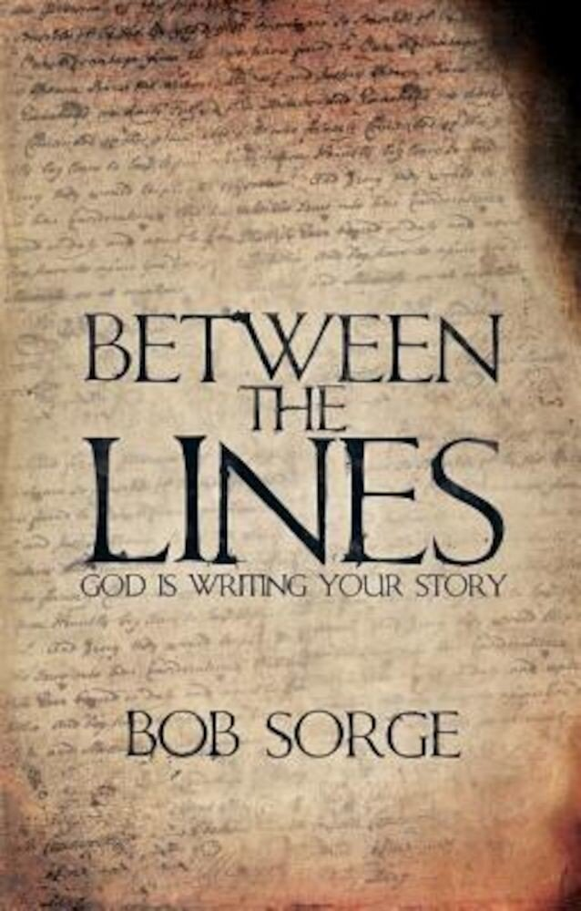 Between the Lines: God Is Writing Your Story, Paperback