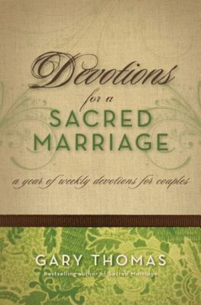 Devotions for a Sacred Marriage: A Year of Weekly Devotions for Couples, Hardcover