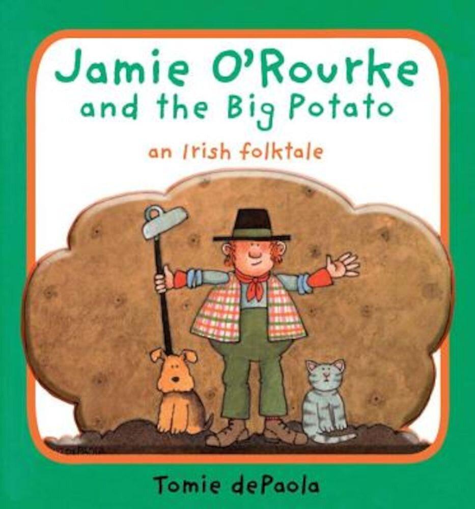 Jamie O'Rourke and the Big Potato: An Irish Folktale, Hardcover