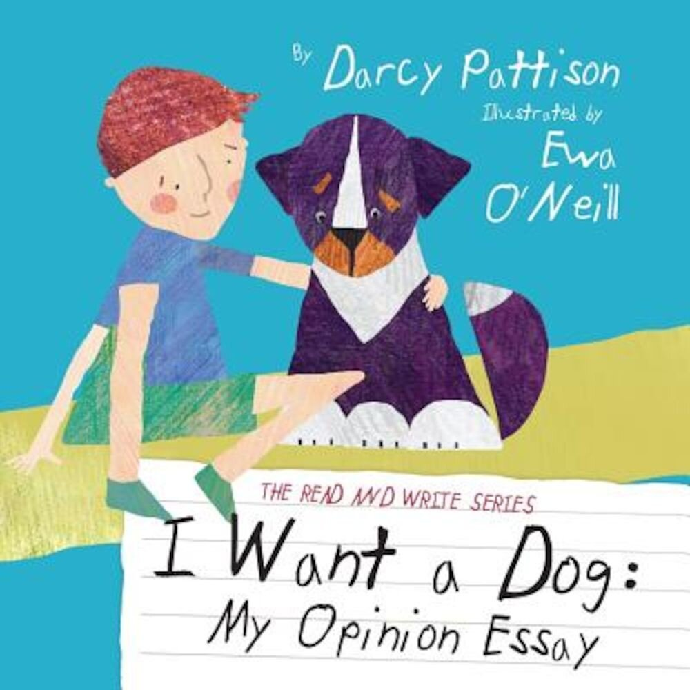 I Want a Dog: My Opinion Essay, Paperback