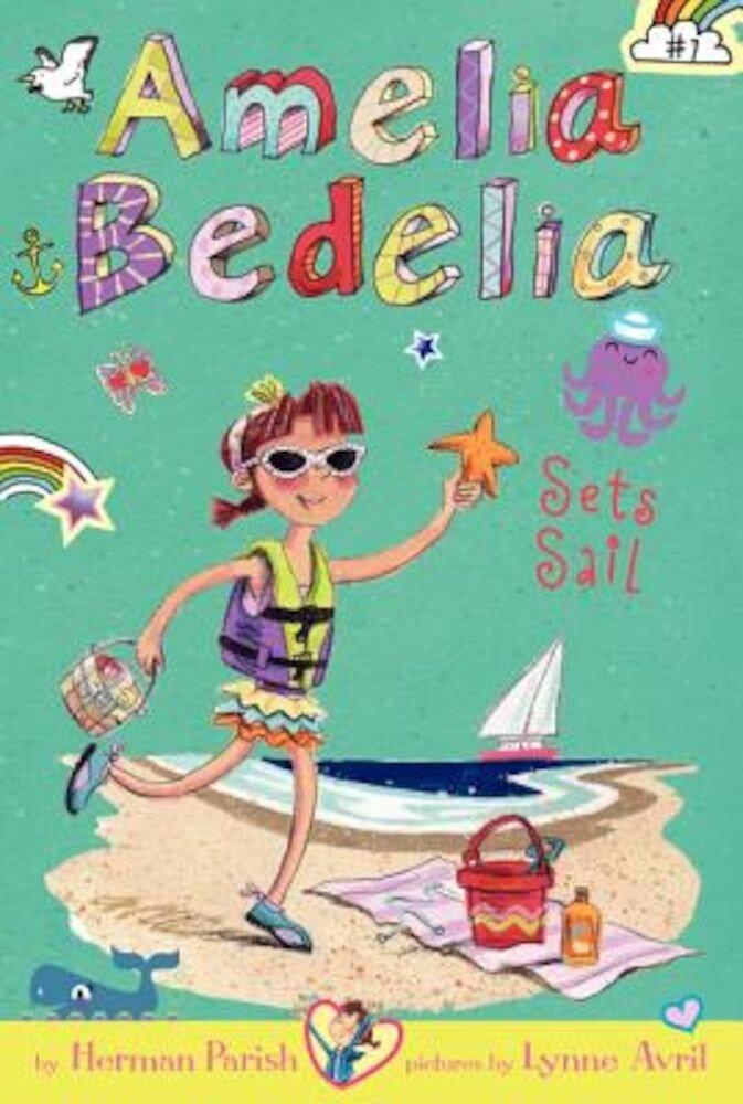 Amelia Bedelia Chapter Book #7: Amelia Bedelia Sets Sail, Paperback