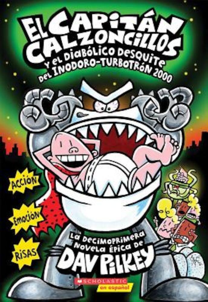 El Capitan Calzoncillos y El Diabolico Desquite del Inodoro-Turbotron 2000: (Spanish Language Edition of Captain Underpants and the Tyrannical Retalia, Paperback
